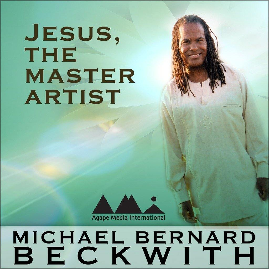 Jesus, the Master Artist with Michael Bernard Beckwith Audio Program BetterListen! - BetterListen!