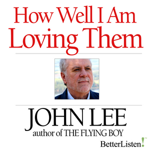 How Well am I Loving Them? by John Lee Audio Program John Lee - BetterListen!