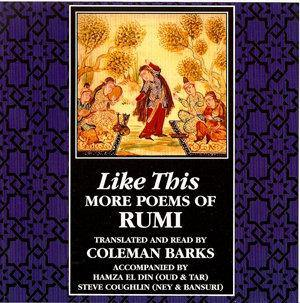 Like This - More Poetry of Rumi, Coleman Barks Audio Program BetterListen! - BetterListen!