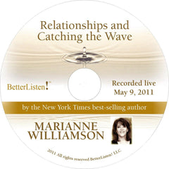 Relationships and Catching the Wave with Marianne Williamson