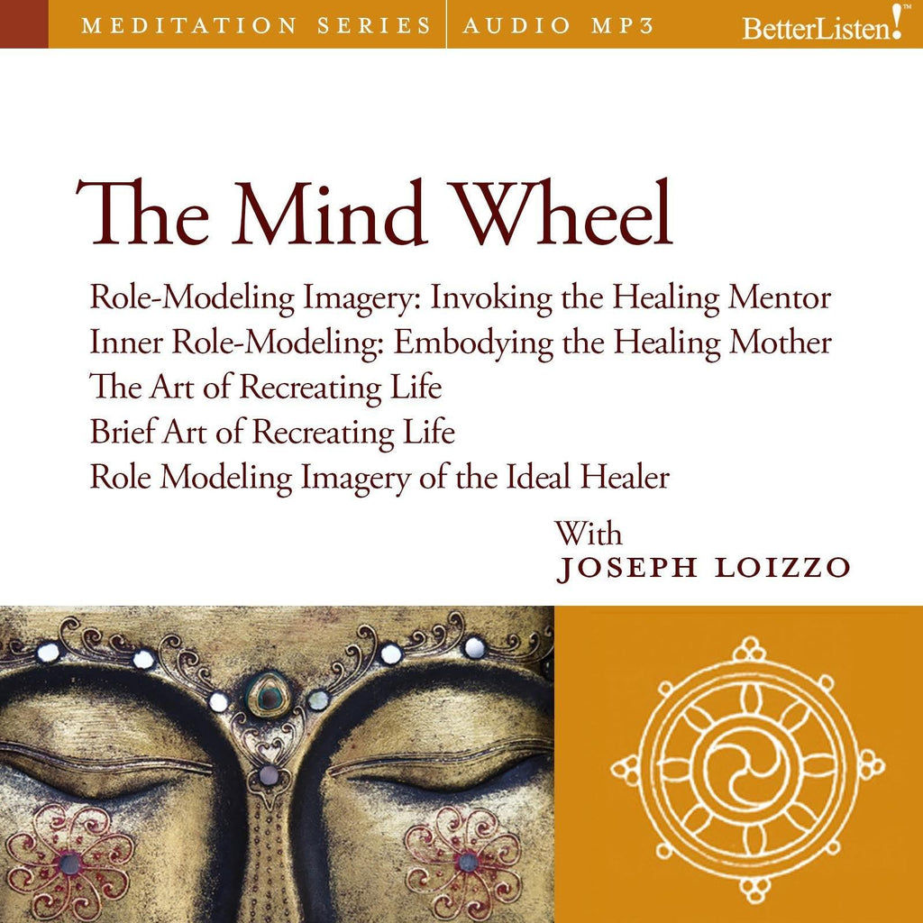 The Mind Wheel: Role-Modeling Imagery and  Cultural Healing Guided Mediations from the Nalanda Institute Audio Program BetterListen! - BetterListen!
