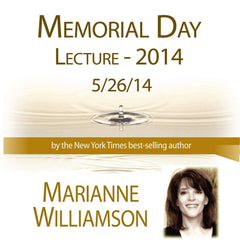 Memorial Day Lecture 2014 with Marianne Williamson