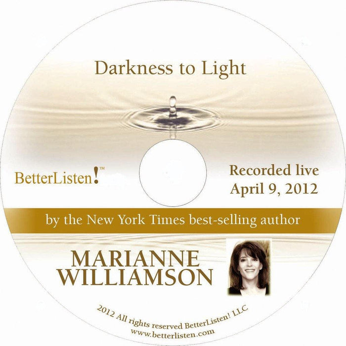 Darkness to Light with Marianne Williamson