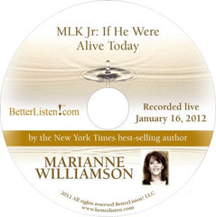 MLK Jr: If He Were Alive Today with Marianne Williamson