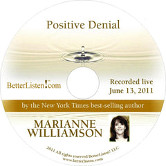 Positive Denial with Marianne Williamson