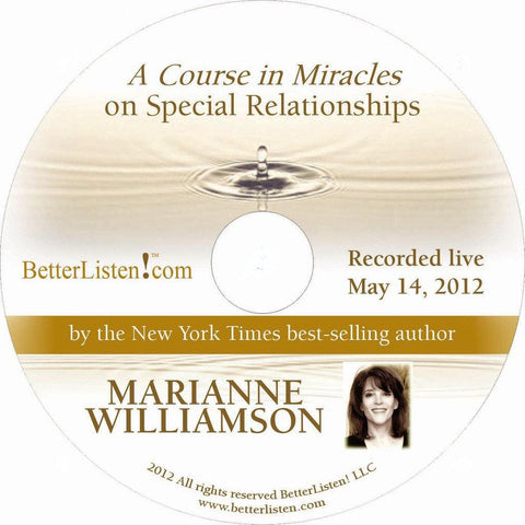 """A Course in Miracles"" on Special Relationships with Marianne Williamson"