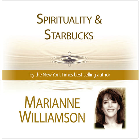 Spirituality and Starbucks with Marianne Williamson