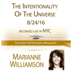The Intentionality of the Universe with Marianne Williamson