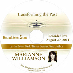 Transforming the Past with Marianne Williamson