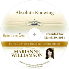 Absolute Knowing with Marianne Williamson