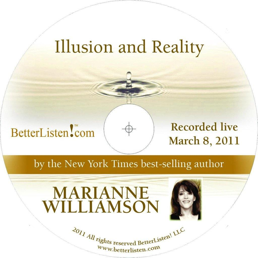 Illusion and Reality  with Marianne Williamson Audio Program Marianne Williamson - BetterListen!