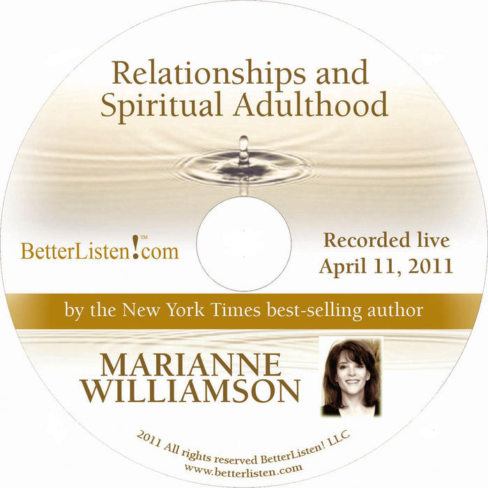 Relationships and Spiritual Adulthood with Marianne Williamson