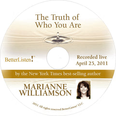 The Truth of Who You Are with Marianne Williamson