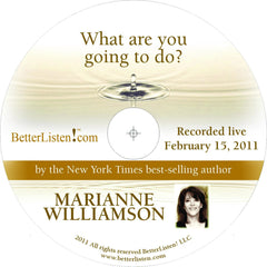 What Are You Going To Do? with Marianne Williamson