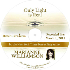 Only Light Is Real with Marianne Williamson