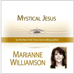Mystical Jesus with Marianne Williamson