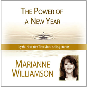 The Power of a New Year with Marianne Williamson Audio Program Marianne Williamson - BetterListen!
