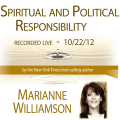 Spiritual and Political Responsibility with Marianne Williamson