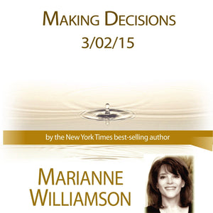Making Decisions Audio Program Marianne Williamson - BetterListen!