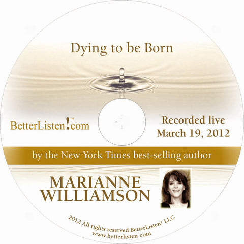 Dying to Be Born with Marianne Williamson