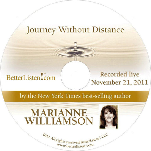 Journey Without Distance with Marianne Williamson