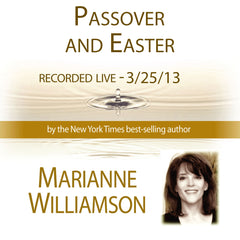 Passover and Easter with Marianne Williamson