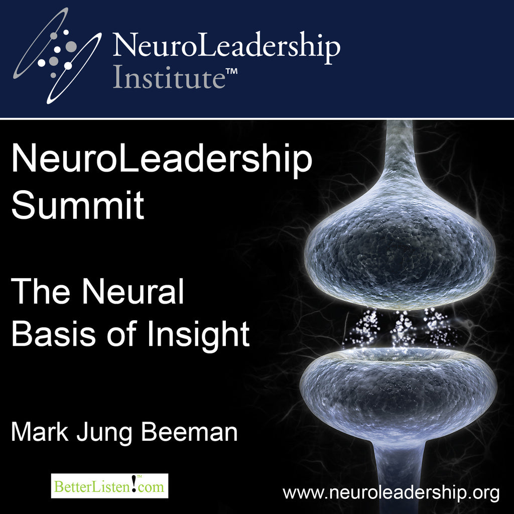 The Neural Basis of Insight with Mark Jung-Beeman Audio Program BetterListen! - BetterListen!