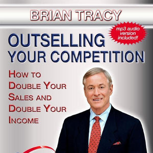 OUTSELLING YOUR COMPETITION  by Brian Tracy Audio Program Seminars On Demand - BetterListen!