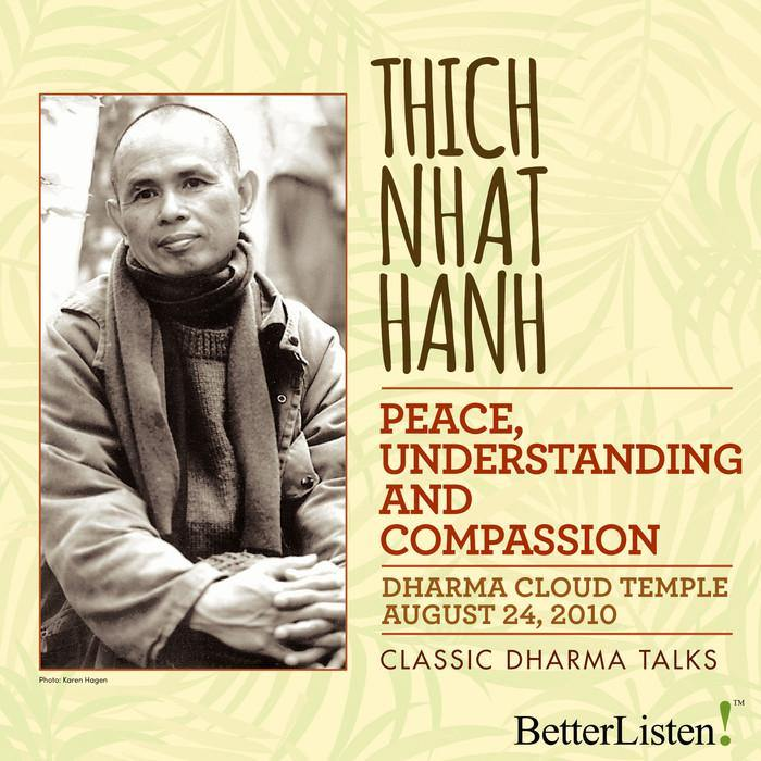 Peace Understanding and Compassion with Thich Nhat Hanh Audio Program Parallax Press - BetterListen!