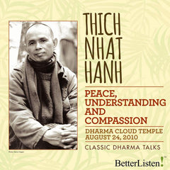 Peace Understanding and Compassion with Thich Nhat Hahn at the Dharma Cloud Temple August 24, 2010