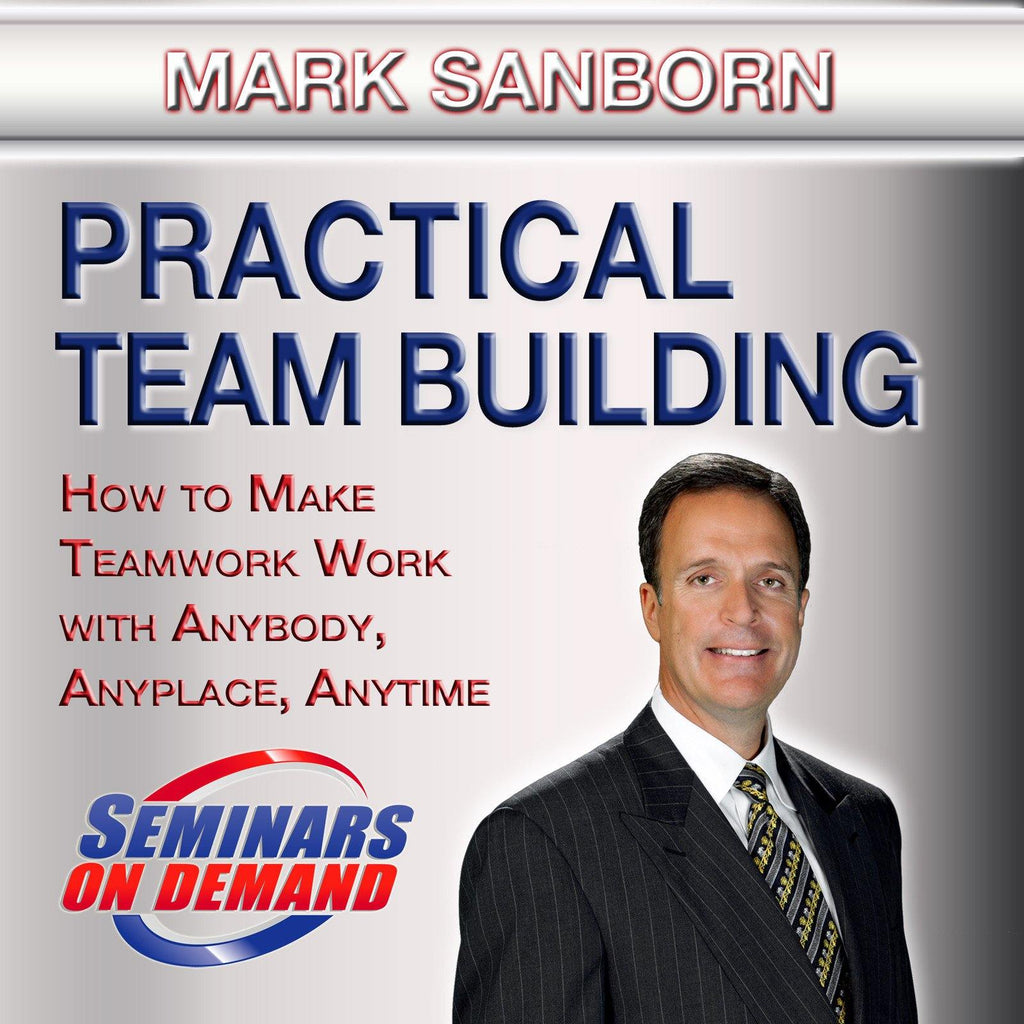 Practical Team Building by Mark Sanborn Audio Program BetterListen! - BetterListen!