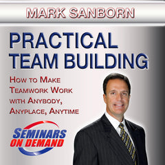Practical Team Building by Mark Sanborn