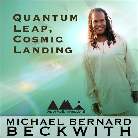 Quantum Leap, Cosmic Landing with Michael Bernard Beckwith