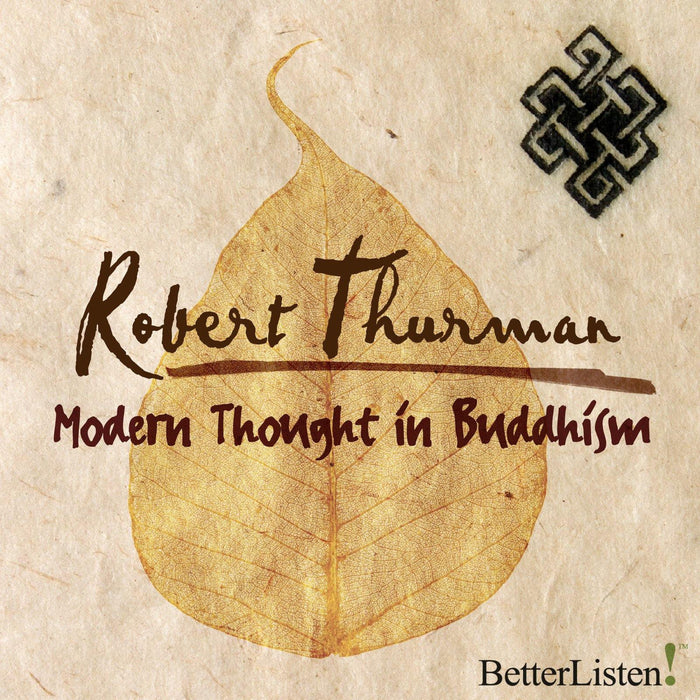 Modern Thought in Buddhism with Robert Thurman