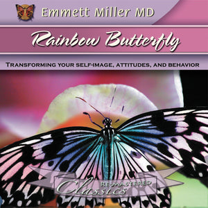 Rainbow Butterfly with Dr. Emmett Miller Audio Program Dr. Emmett Miller - BetterListen!