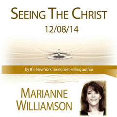 Seeing the Christ with Marianne Williamson