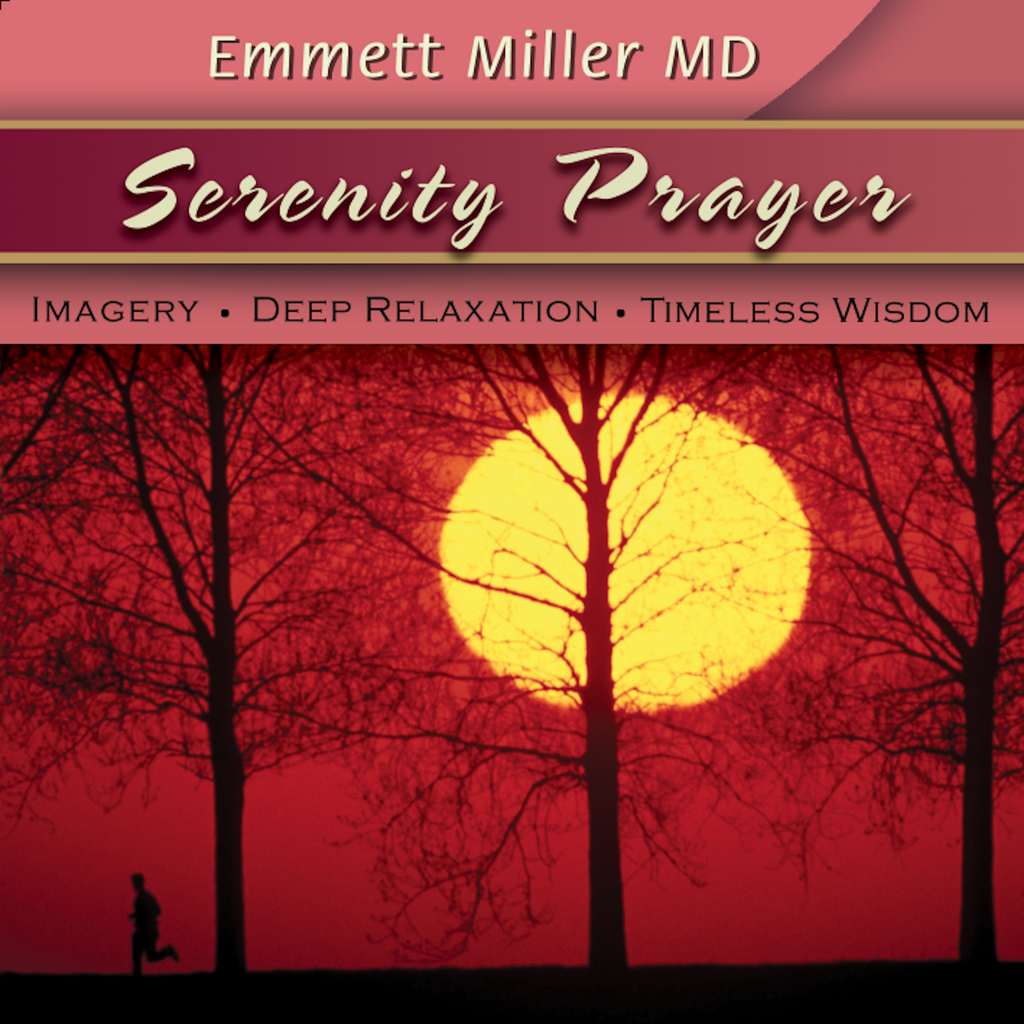Serenity Prayer with Dr. Emmett Miller Audio Program Dr. Emmett Miller - BetterListen!