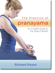 The Practice of Pranayama by Richard Rosen (with Digital Booklet)