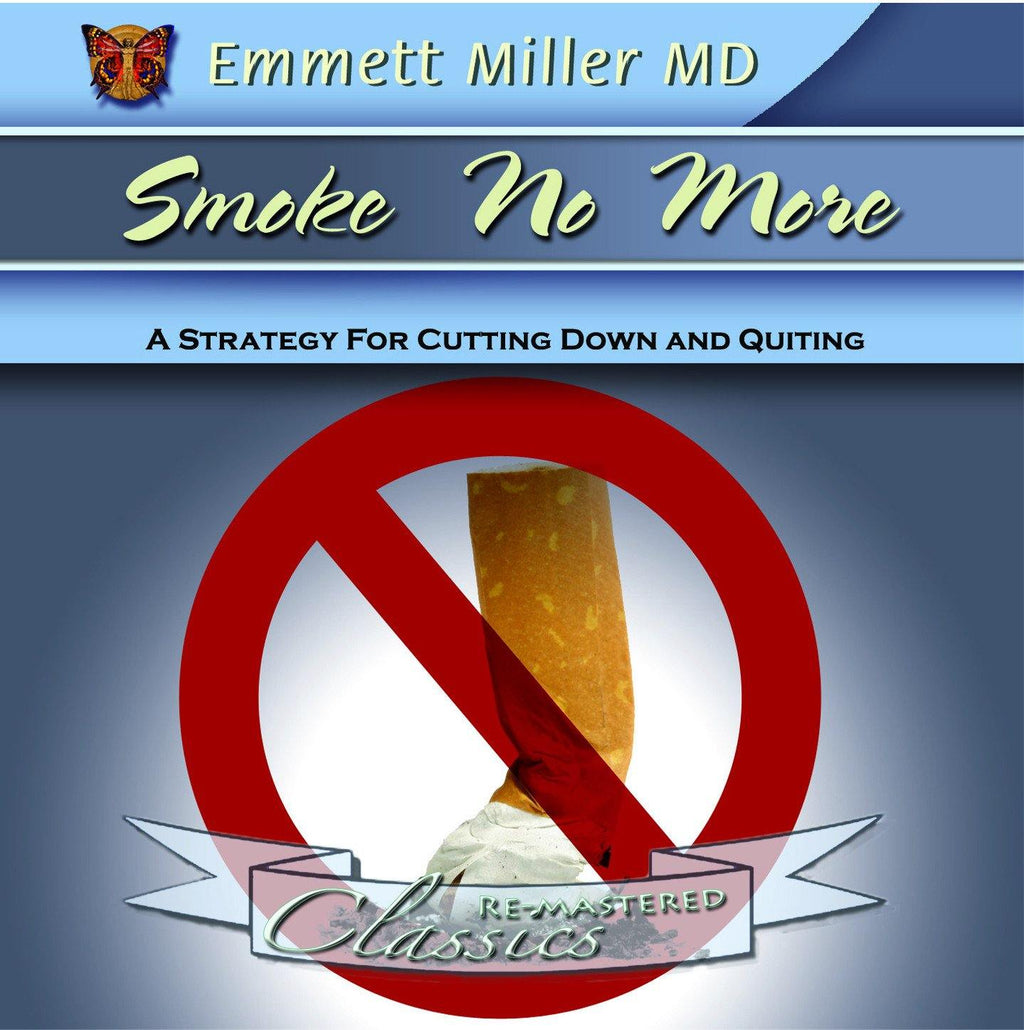 Smoke No More with Dr. Emmett Miller Audio Program Dr. Emmett Miller - BetterListen!