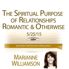 Spiritual Purpose of Relationships Romantic and Otherwise