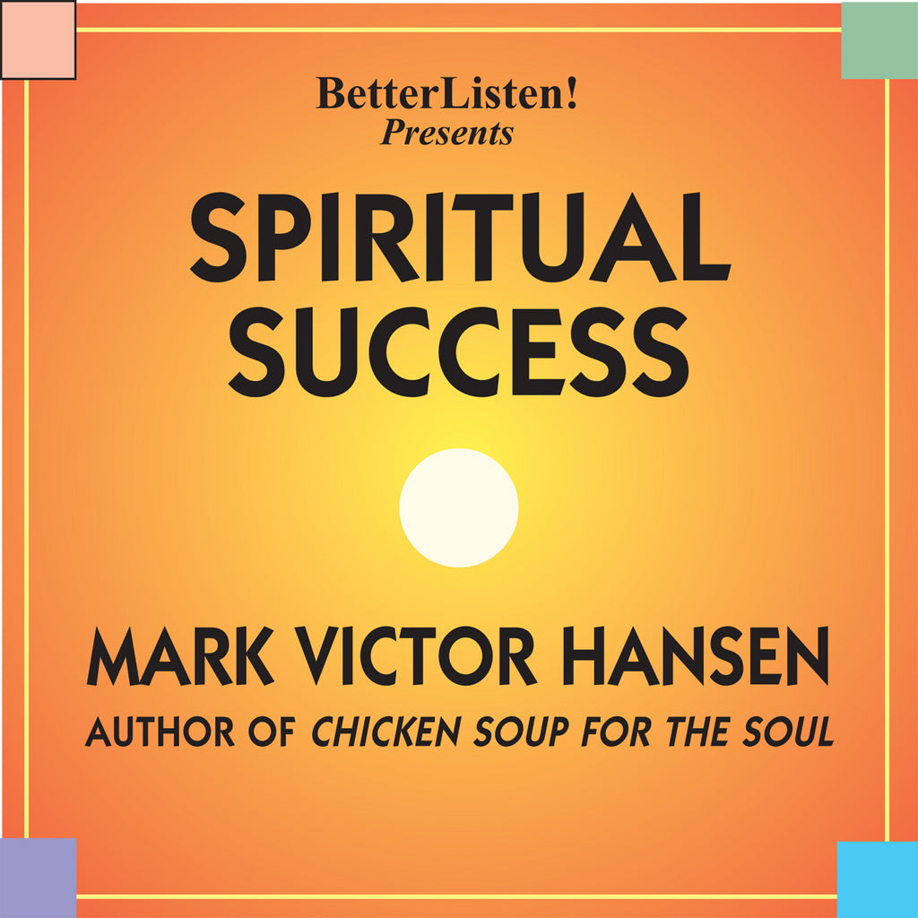 Spiritual Success by Mark Victor Hansen Audio Program BetterListen! - BetterListen!