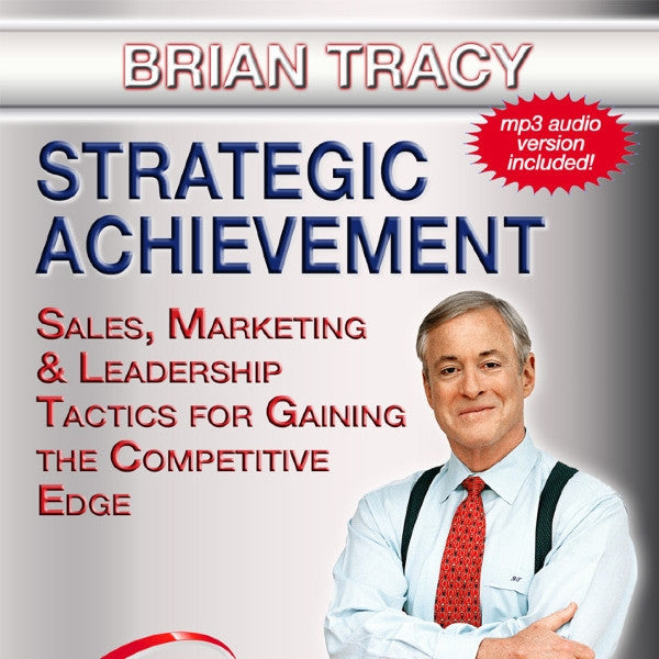 STRATEGIC ACHIEVEMENT  by Brian Tracy - Audio and Streaming Video