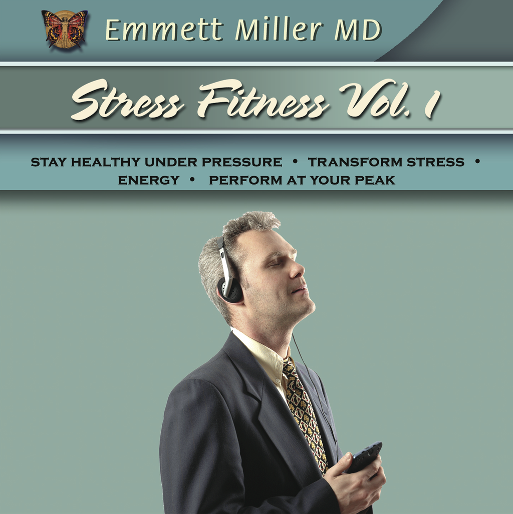 Stress Fitness Vol1 with Dr. Emmett Miller Audio Program Dr. Emmett Miller - BetterListen!
