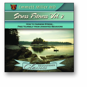 Stress Fitness Vol2 with Dr. Emmett Miller Audio Program Dr. Emmett Miller - BetterListen!