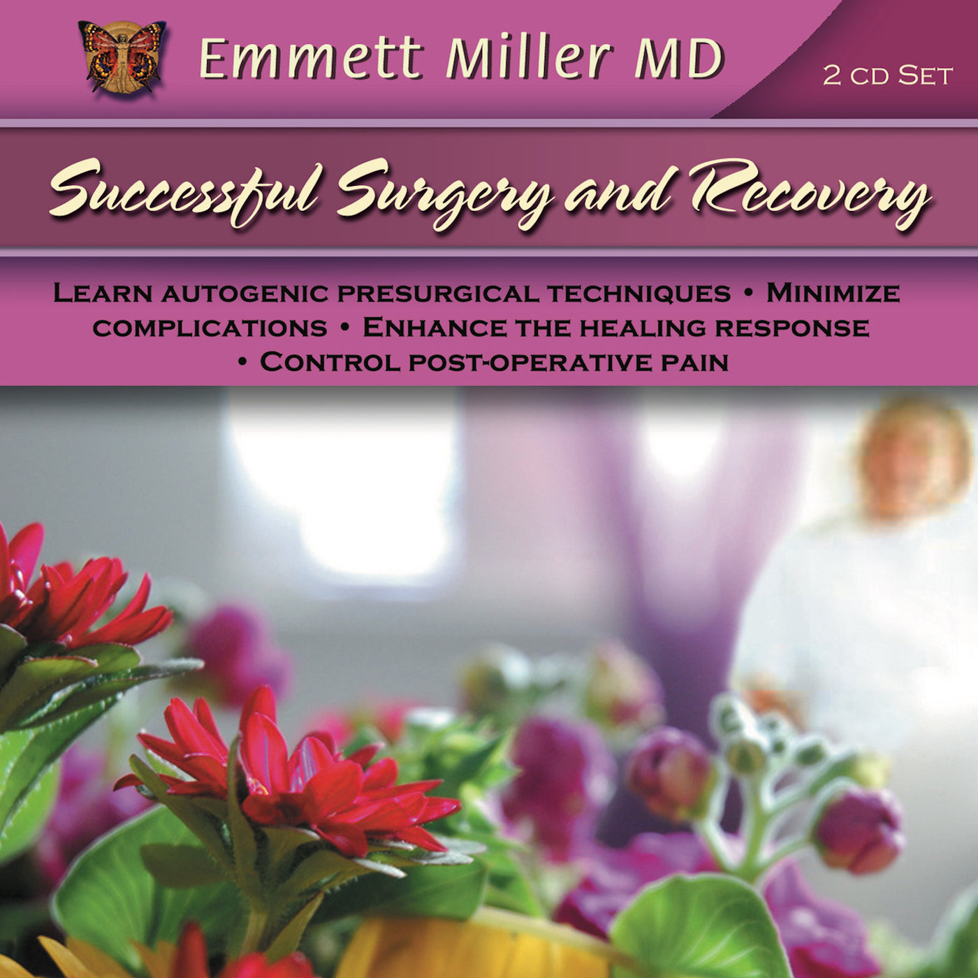 Successful Surgery and Recovery with Dr. Emmett Miller Audio Program Dr.  Emmett Miller -