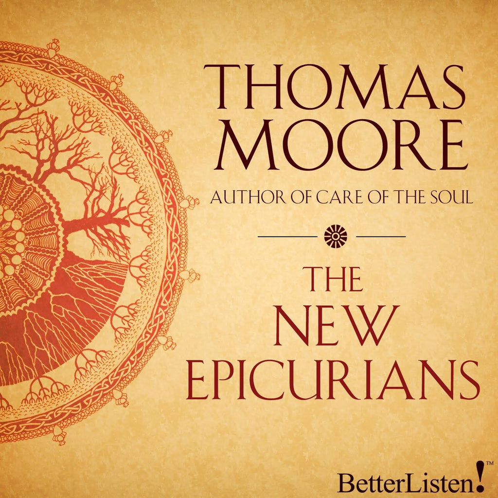 New Epicureans: by Thomas Moore, The Audio Program BetterListen! - BetterListen!