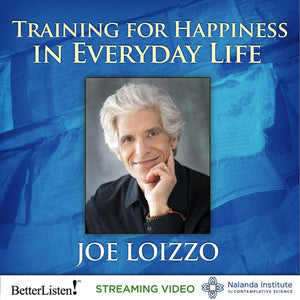 Training for Happiness in Everyday Life Audio Program Nalanda - BetterListen!