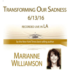 Transforming Our Sadness with Marianne Williamson