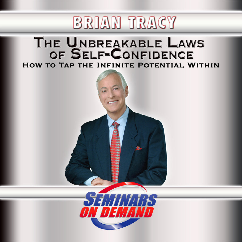 Unbreakable Laws of Self Confidence by Brian Tracy Audio Program Seminars On Demand - BetterListen!