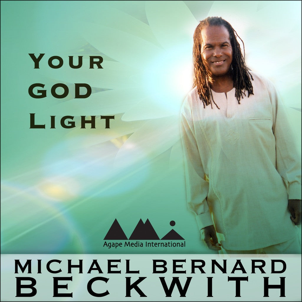 Your God Light with Michael Bernard Beckwith Audio Program BetterListen! - BetterListen!